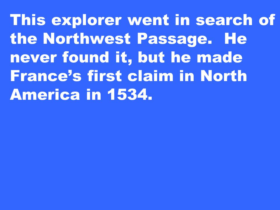 This explorer went in search of the Northwest Passage.