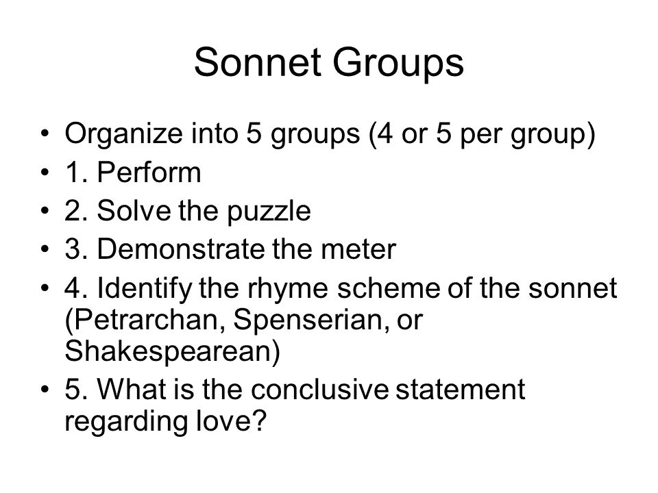Sonnet Groups Organize into 5 groups (4 or 5 per group) 1.