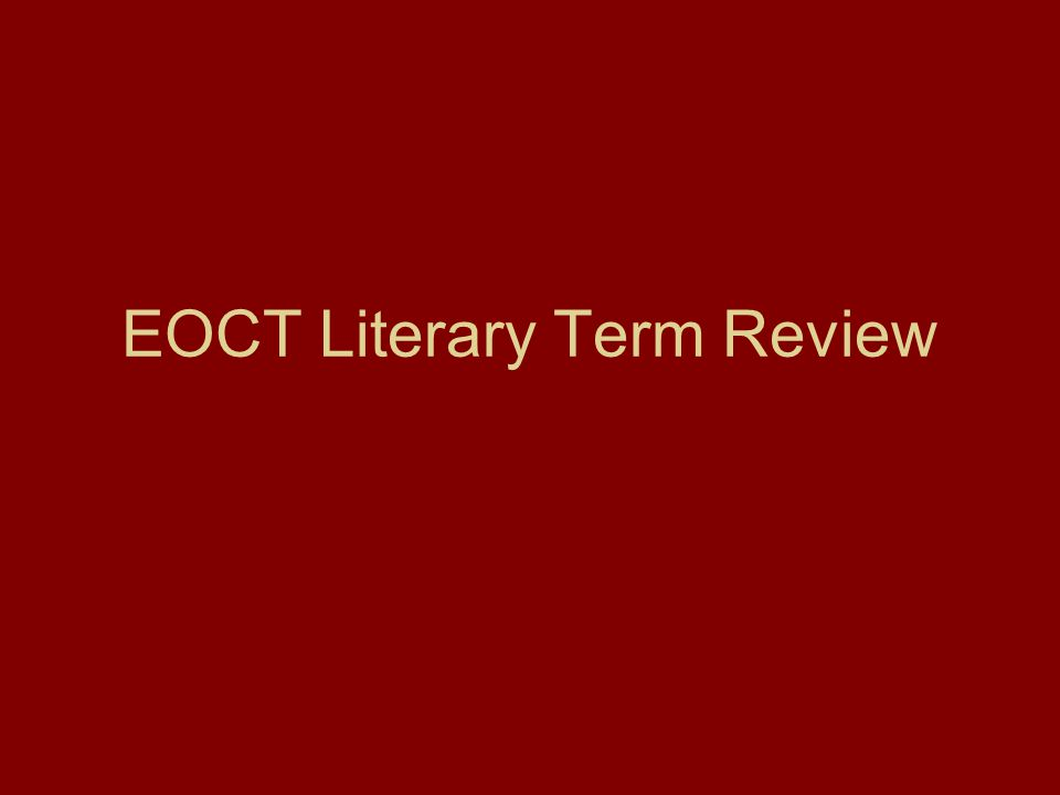 EOCT Literary Term Review