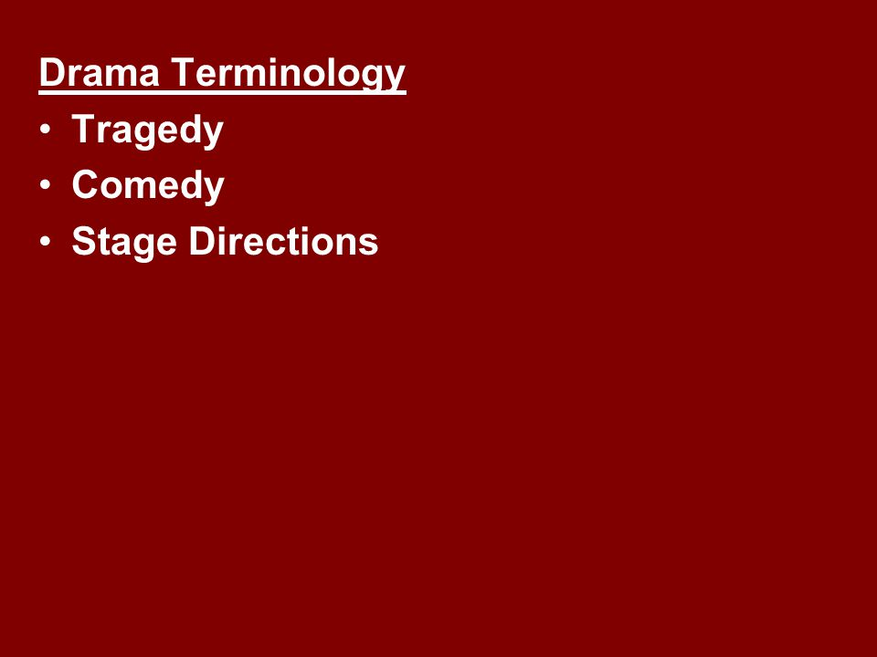 Drama Terminology Tragedy Comedy Stage Directions