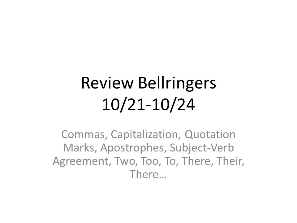Review Bellringers 1021 1024 Commas Capitalization Quotation