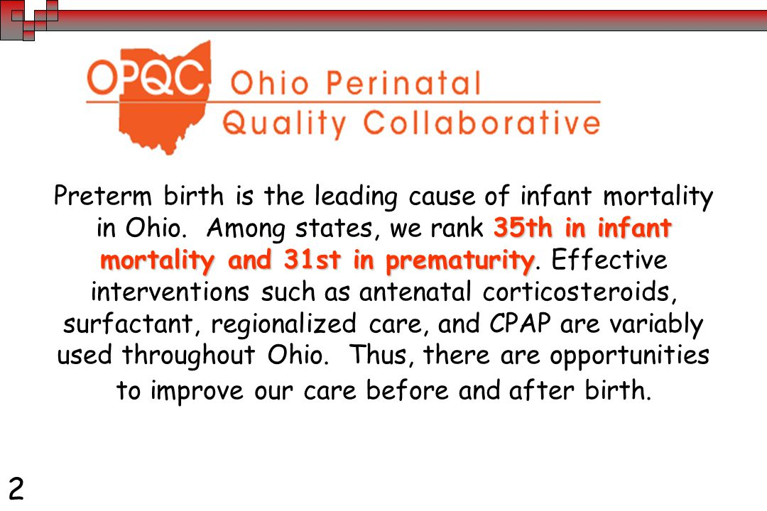 2 35th in infant mortality and 31st in prematurity Preterm birth is the leading cause of infant mortality in Ohio.