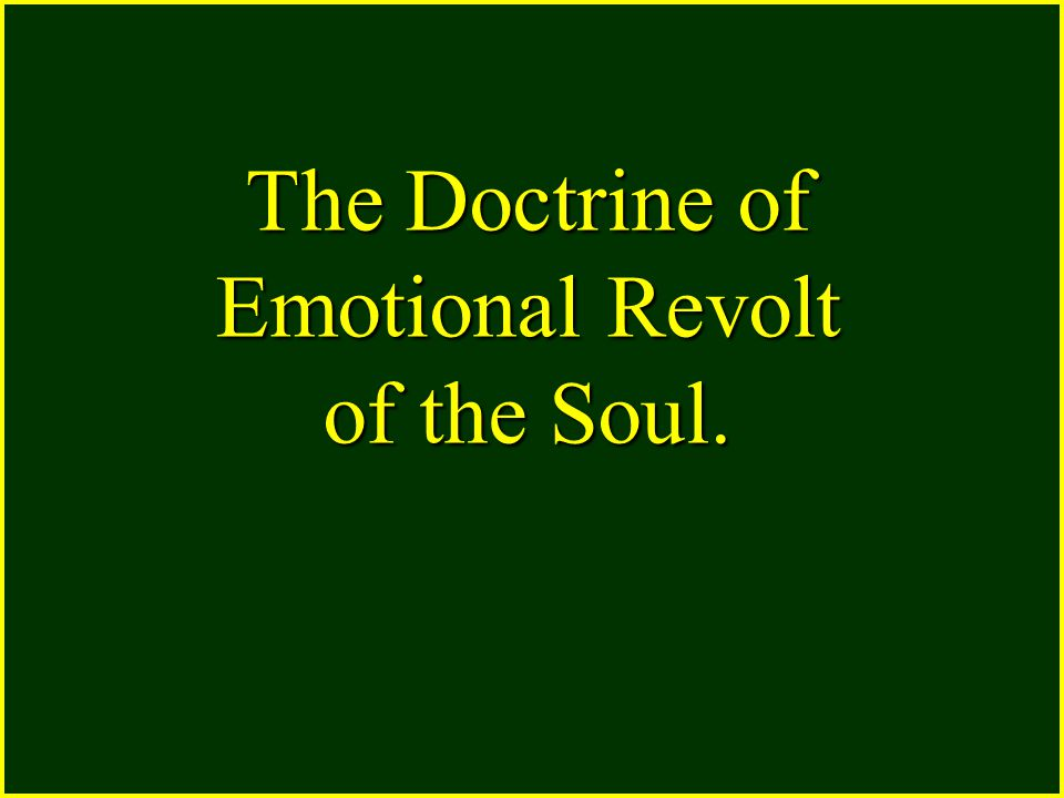 The Doctrine of Emotional Revolt of the Soul.