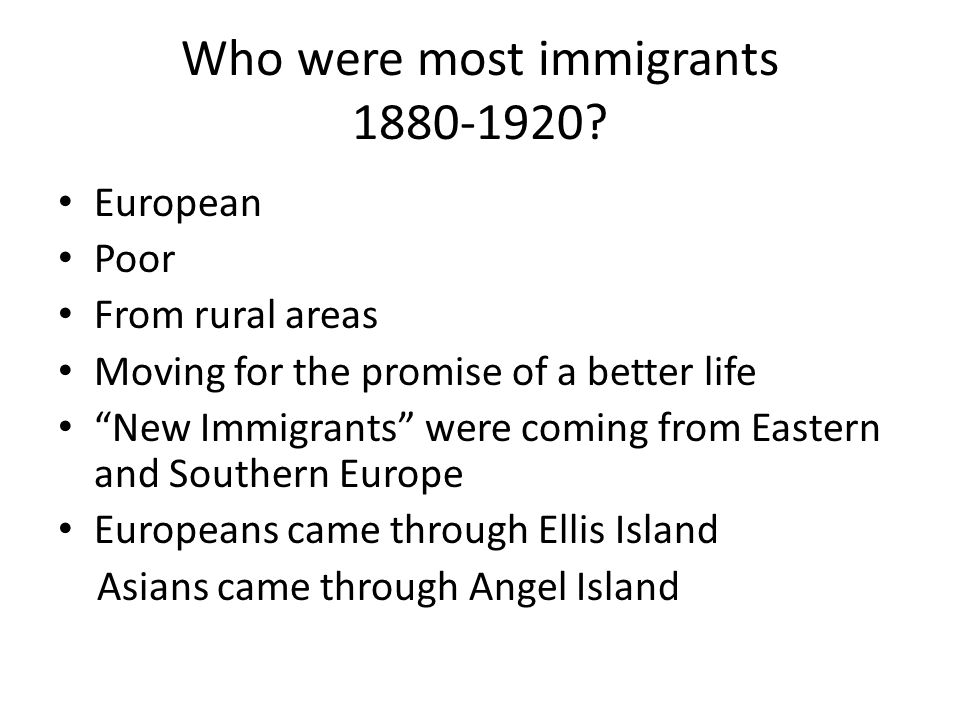 Who were most immigrants