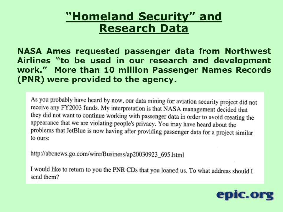 Homeland Security and Research Data NASA Ames requested passenger data from Northwest Airlines to be used in our research and development work. More than 10 million Passenger Names Records (PNR) were provided to the agency.