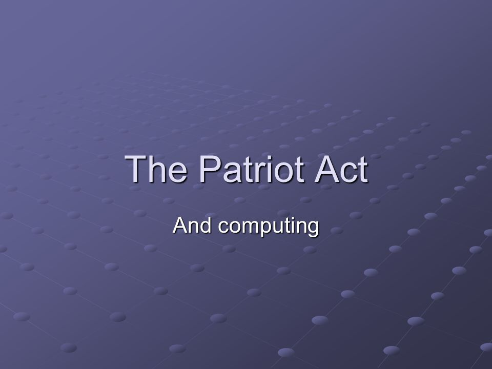 The Patriot Act And computing
