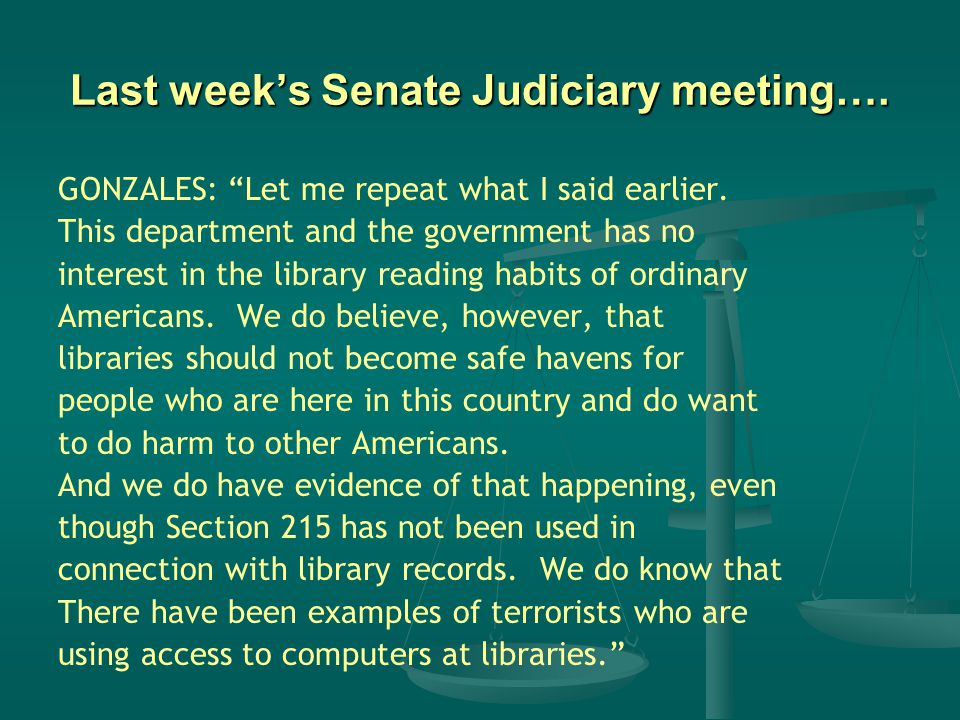 Last week's Senate Judiciary meeting…. GONZALES: Let me repeat what I said earlier.