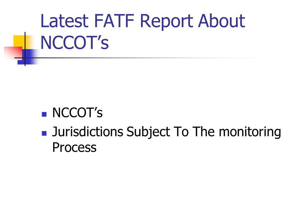 Latest FATF Report About NCCOT's NCCOT's Jurisdictions Subject To The monitoring Process
