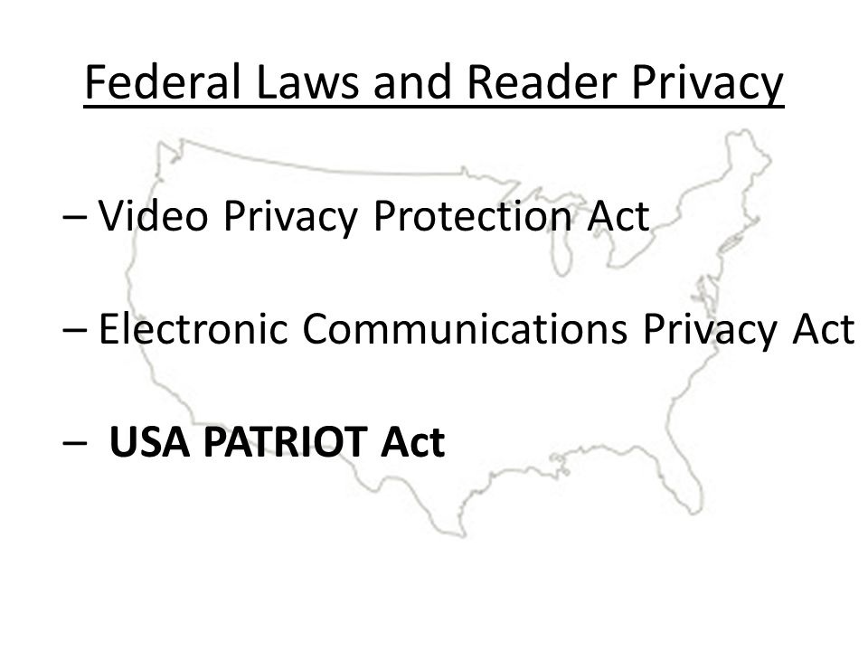 Federal Laws and Reader Privacy – Video Privacy Protection Act – Electronic Communications Privacy Act – USA PATRIOT Act
