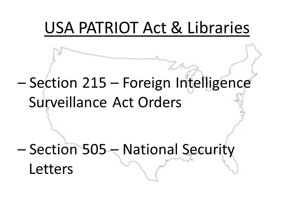 USA PATRIOT Act & Libraries – Section 215 – Foreign Intelligence Surveillance Act Orders – Section 505 – National Security Letters