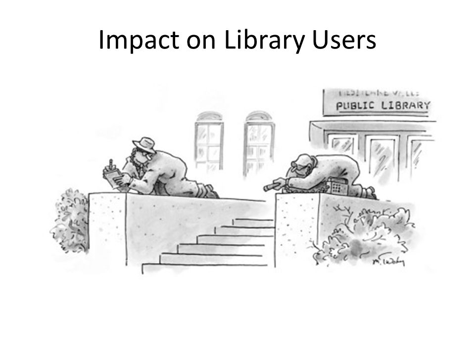 Impact on Library Users