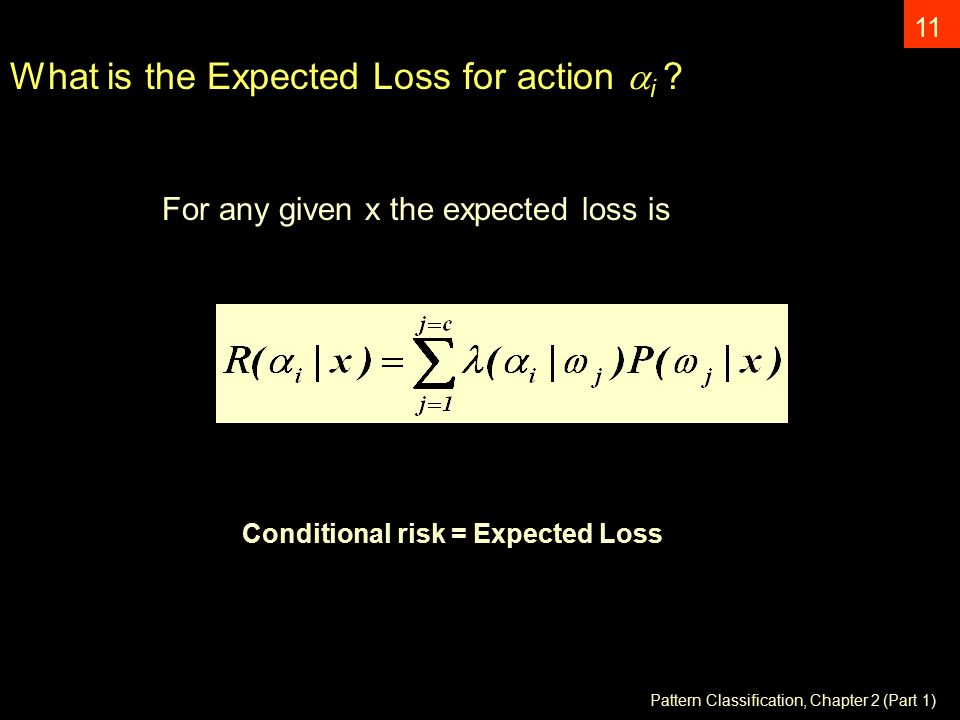 Pattern Classification, Chapter 2 (Part 1) 11 What is the Expected Loss for action  i .