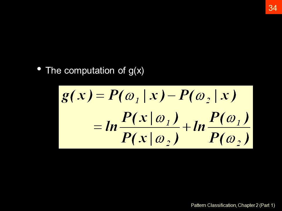 Pattern Classification, Chapter 2 (Part 1) 34 The computation of g(x)
