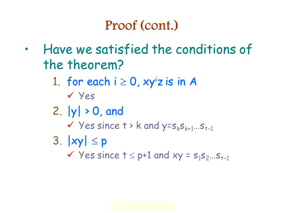 Proof (cont.) Have we satisfied the conditions of the theorem.