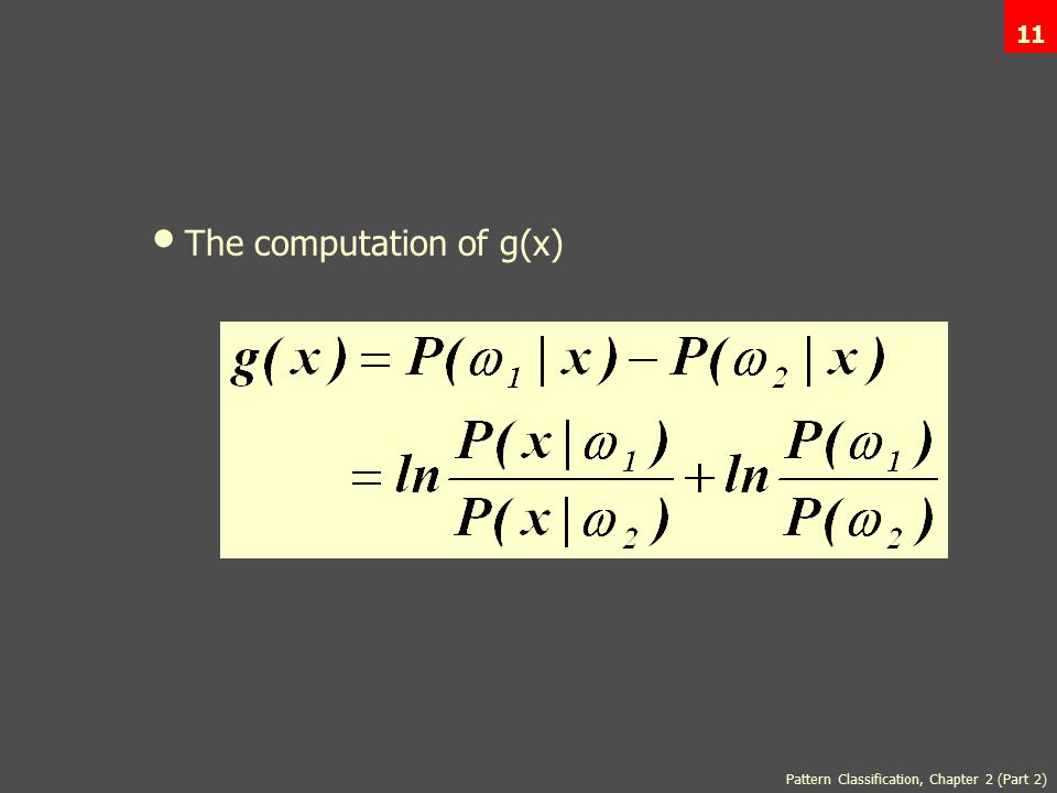 Pattern Classification, Chapter 2 (Part 2) 11 The computation of g(x)