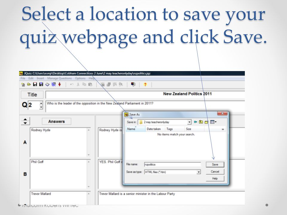 Select a location to save your quiz webpage and click Save. Malcolm Roberts Wintec