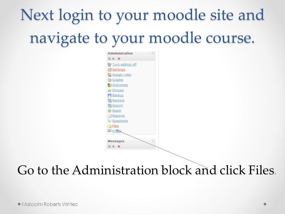 Next login to your moodle site and navigate to your moodle course.