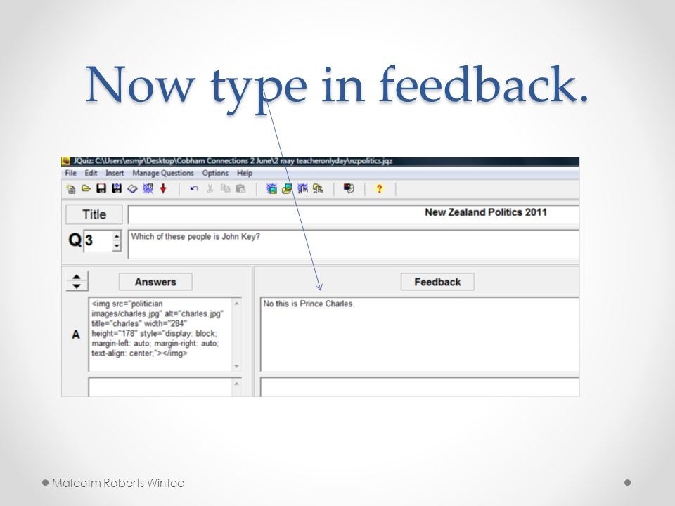 Now type in feedback. Malcolm Roberts Wintec