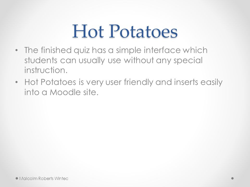 Hot Potatoes The finished quiz has a simple interface which students can usually use without any special instruction.