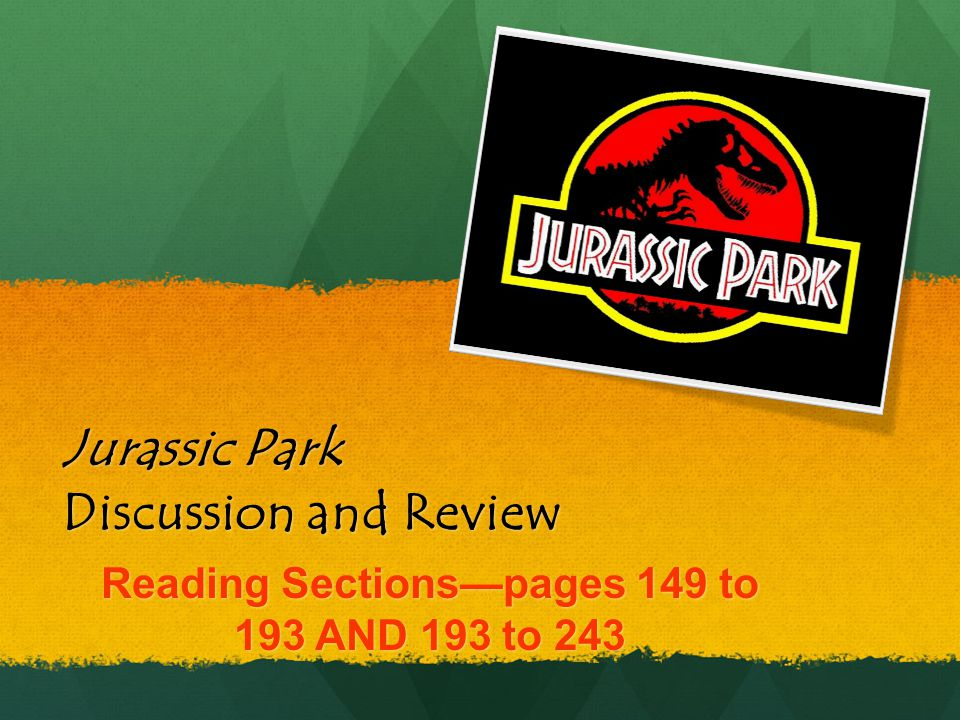 16ff761bb686 1 Jurassic Park Discussion and Review Reading Sections—pages 149 to 193 AND  193 to 243
