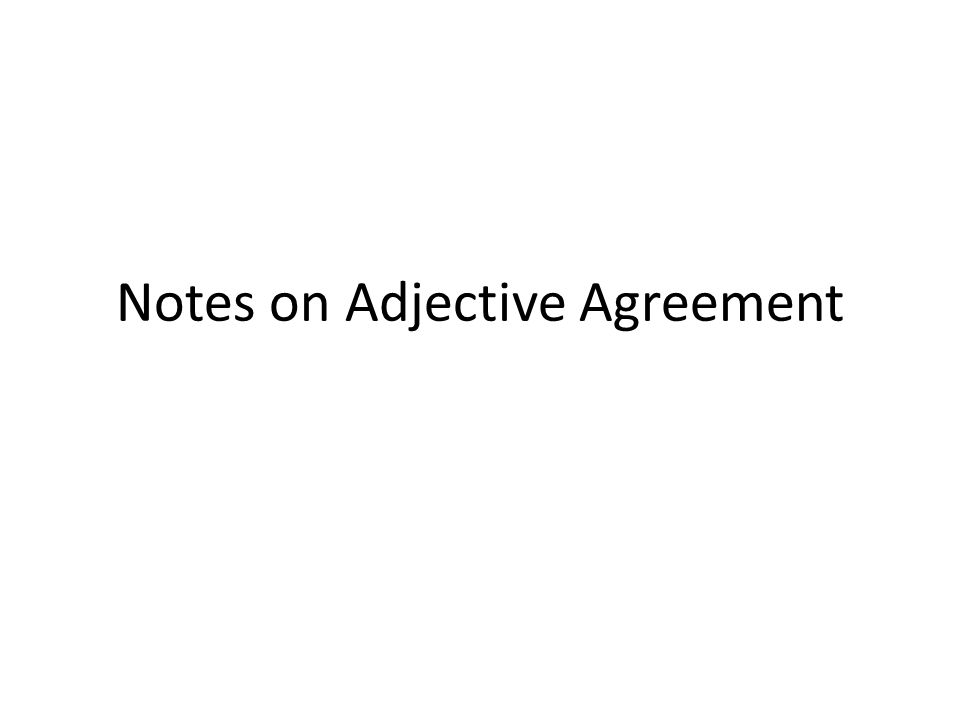 Notes On Adjective Agreement Adjective Agreement In French Adjs