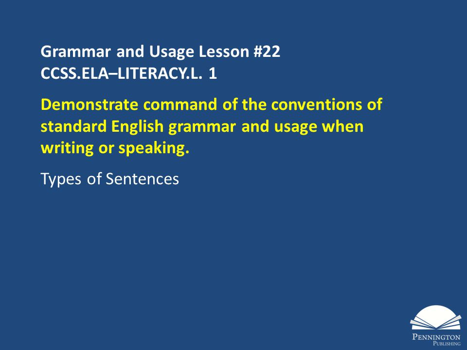 Grammar and Usage Lesson #22 CCSS.ELA–LITERACY.L.