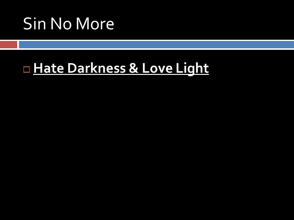 Sin No More  Hate Darkness & Love Light