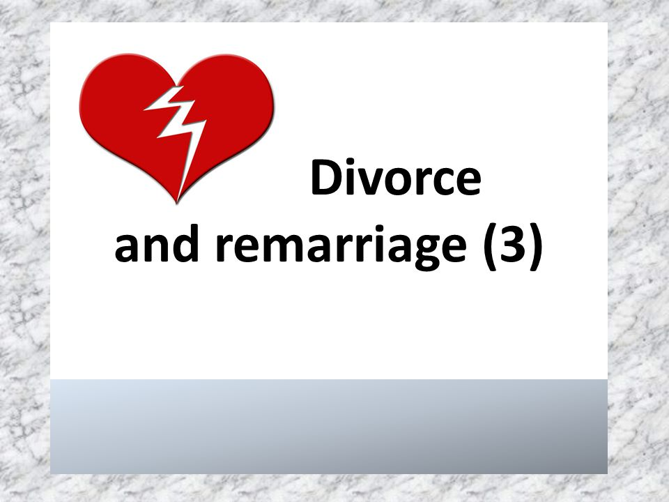 Divorce and remarriage (3)