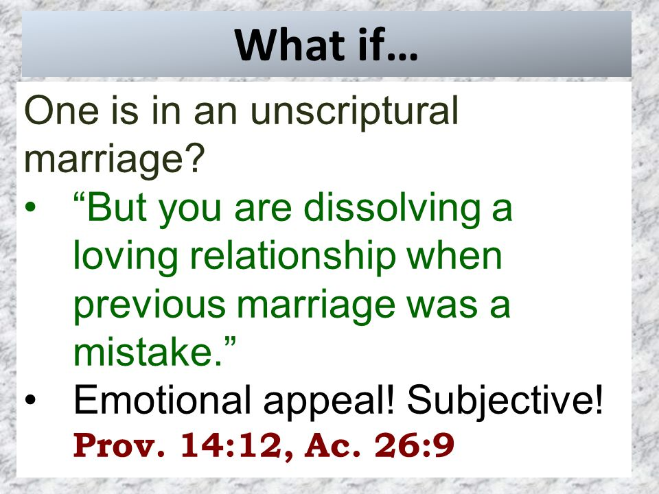 What if… One is in an unscriptural marriage.