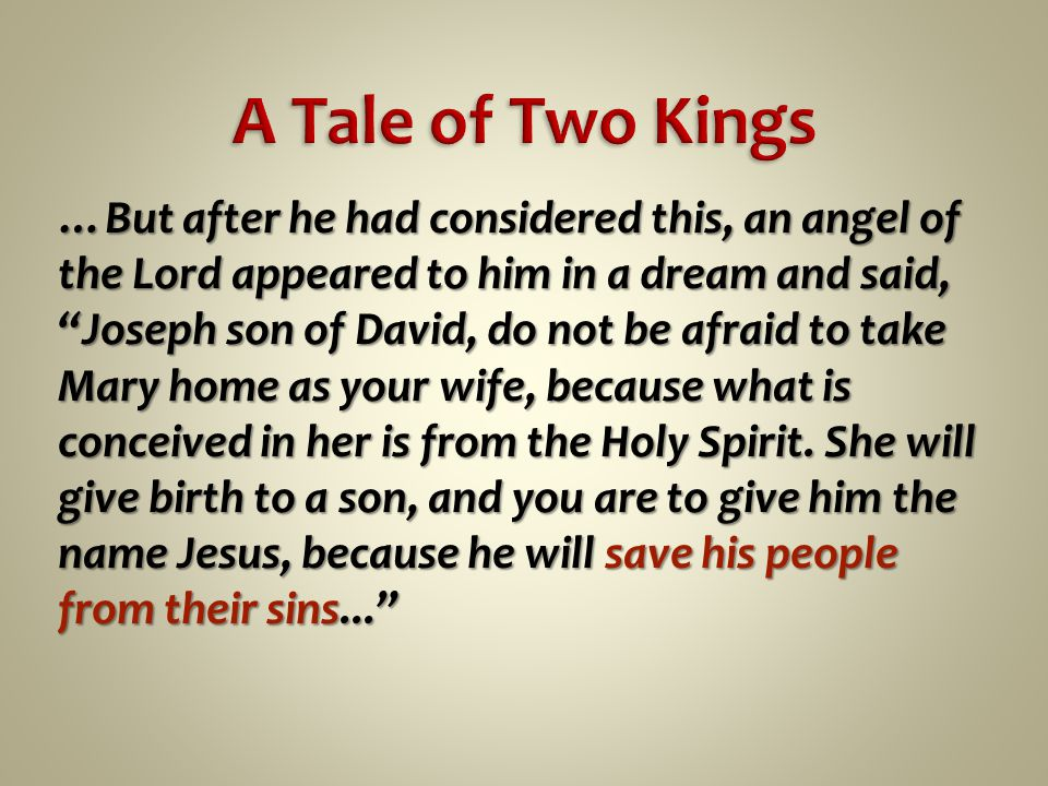 …But after he had considered this, an angel of the Lord appeared to him in a dream and said, Joseph son of David, do not be afraid to take Mary home as your wife, because what is conceived in her is from the Holy Spirit.