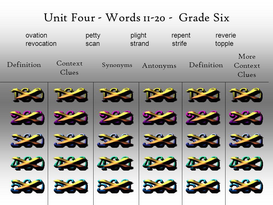 Unit four words grade six definition context clues synonyms 1 unit four words 11 20 grade six definition context clues synonyms antonyms definition more context clues ovation petty plight repent reverie m4hsunfo