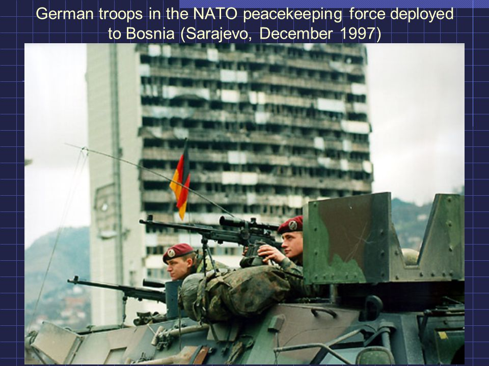 German troops in the NATO peacekeeping force deployed to Bosnia (Sarajevo, December 1997)