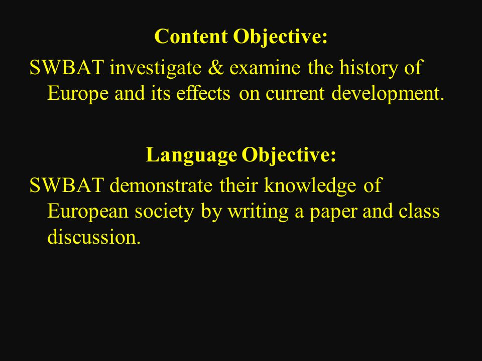 Content Objective: SWBAT investigate & examine the history of Europe and its effects on current development.