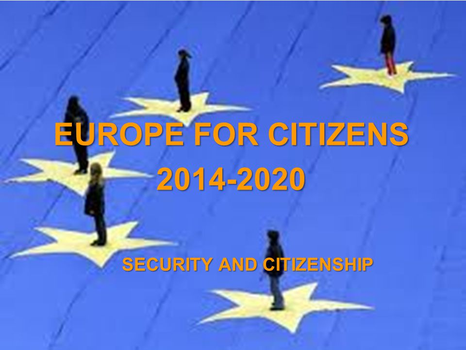 A project implemented by the HTSPE consortium This project is funded by the European Union SECURITY AND CITIZENSHIP EUROPE FOR CITIZENS