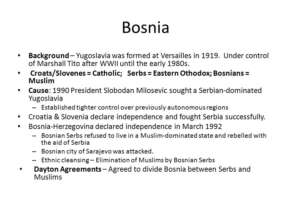 Bosnia Background – Yugoslavia was formed at Versailles in 1919.