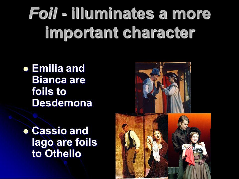 emilia and desdemona foil