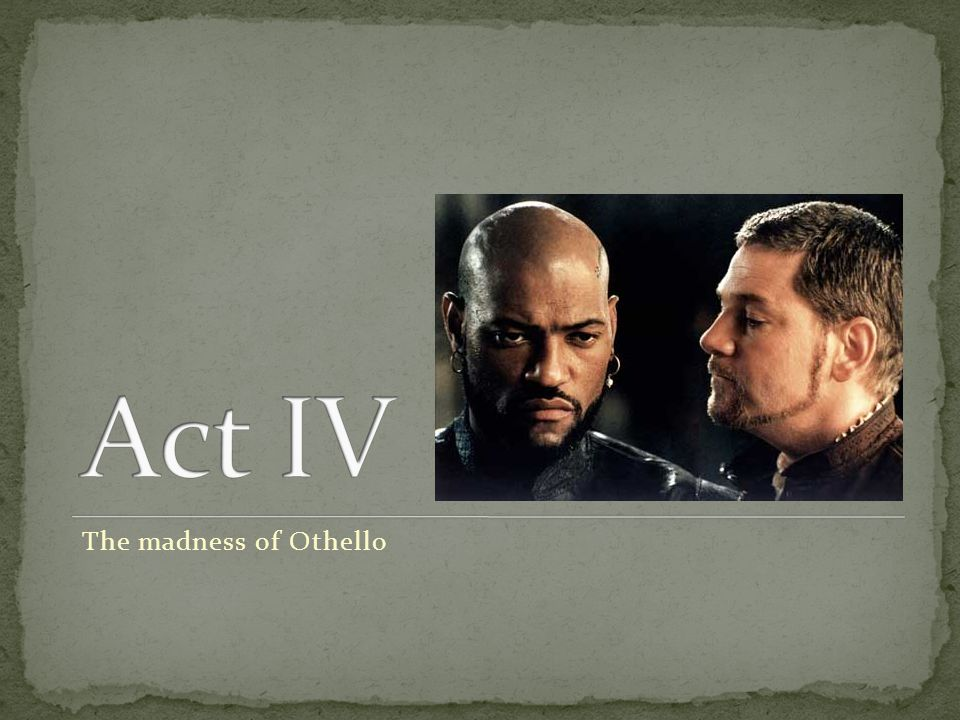 The madness of Othello