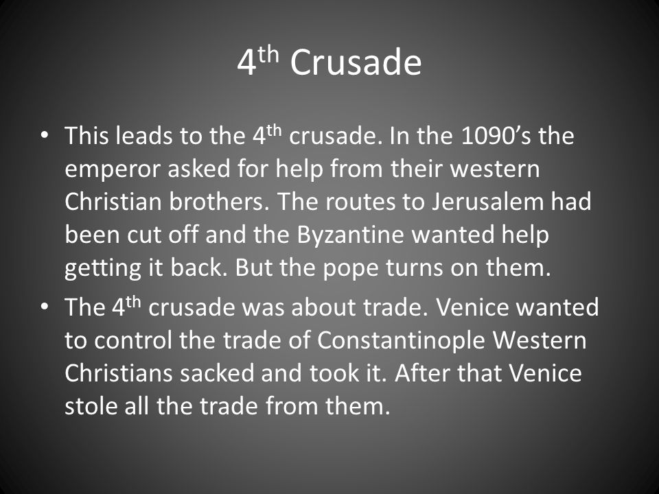4 th Crusade This leads to the 4 th crusade.