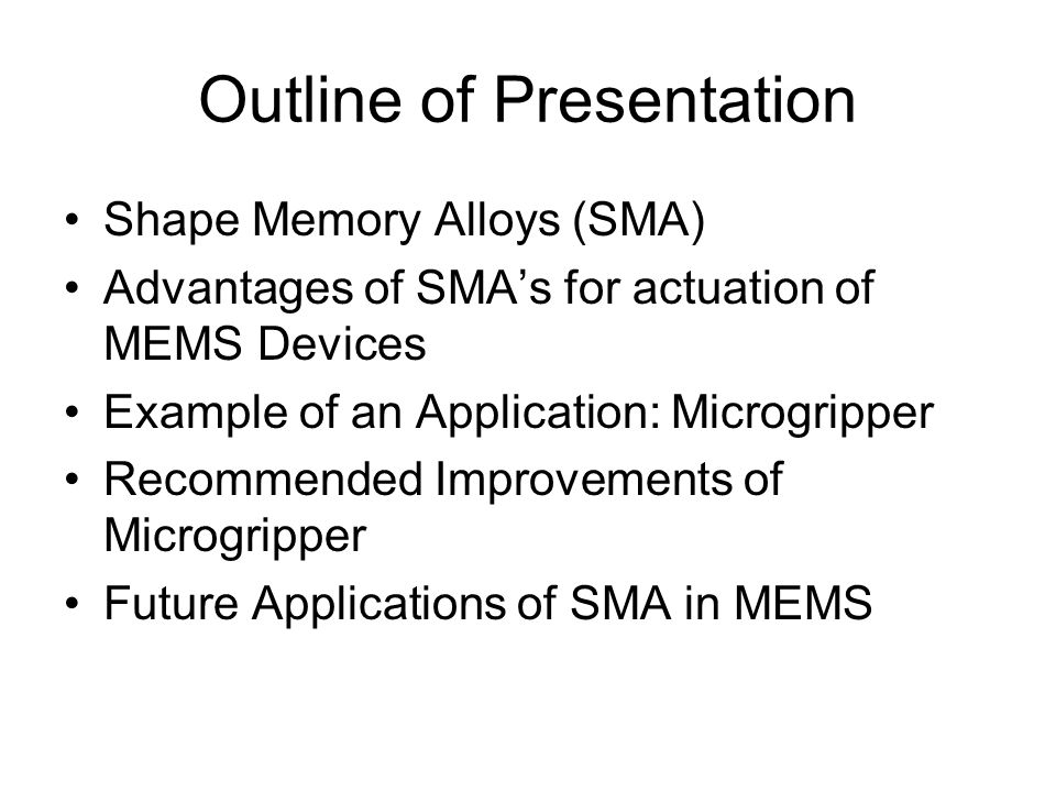 Applications of Shape Memory Alloys to MEMS MAE 268 Greg