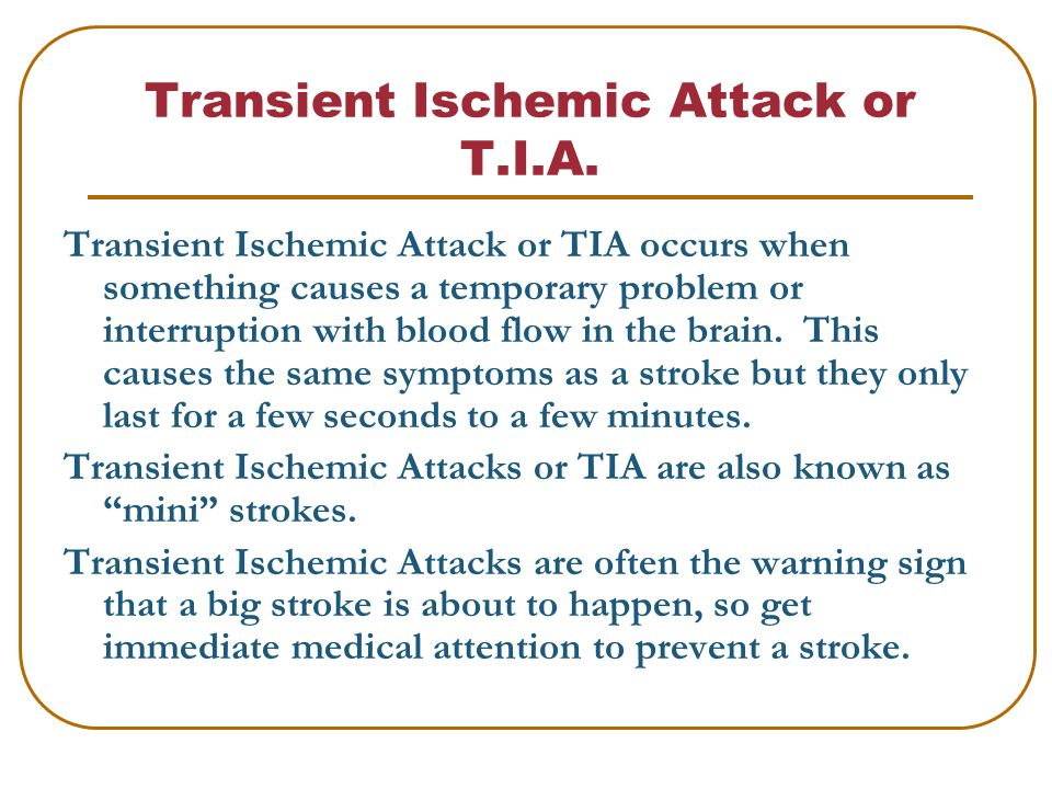 Transient Ischemic Attack or T.I.A.