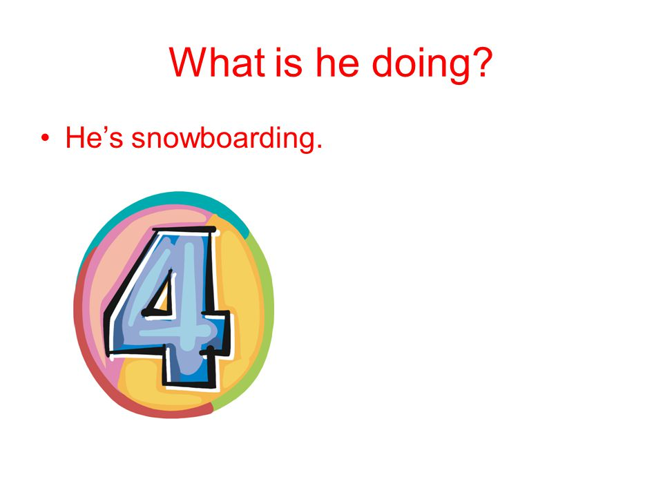 What is he doing He's snowboarding.