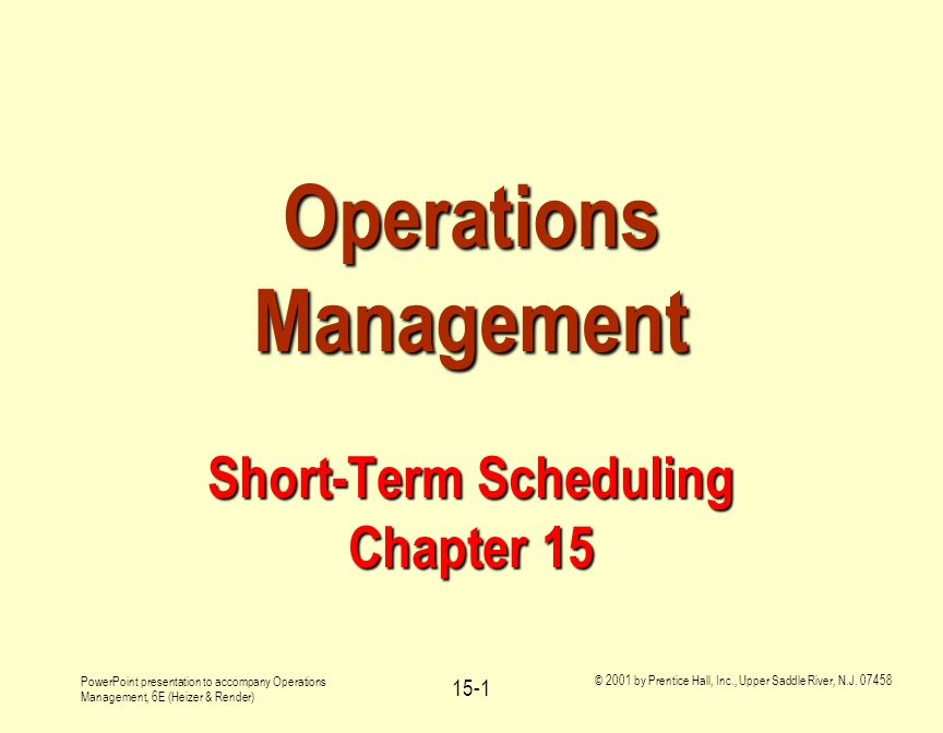 PowerPoint presentation to accompany Operations Management, 6E (Heizer & Render) © 2001 by Prentice Hall, Inc., Upper Saddle River, N.J.
