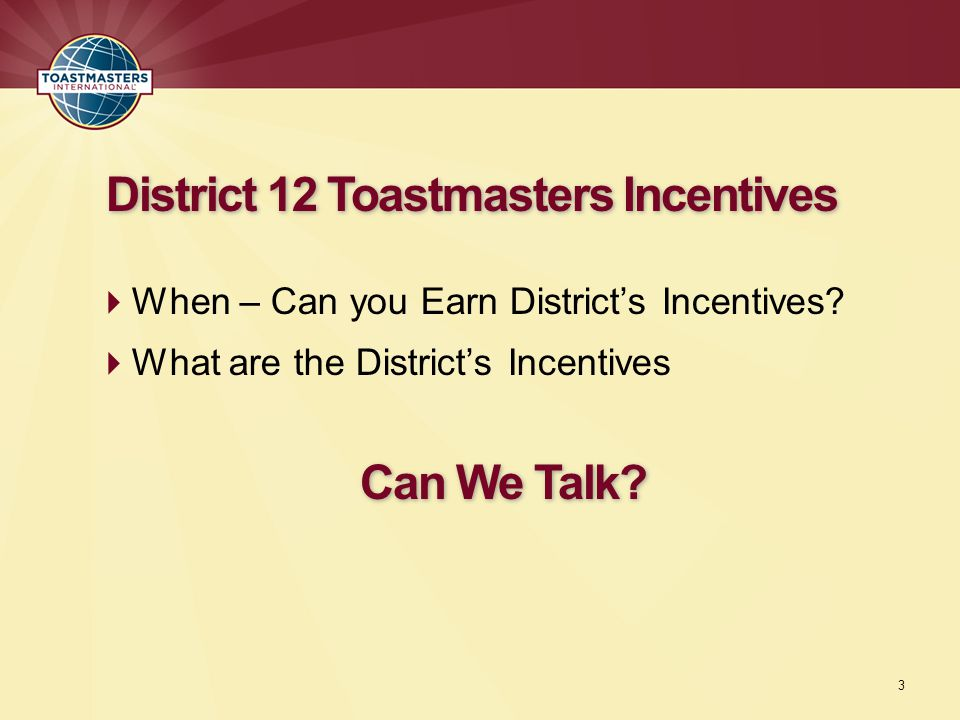  When – Can you Earn District's Incentives.