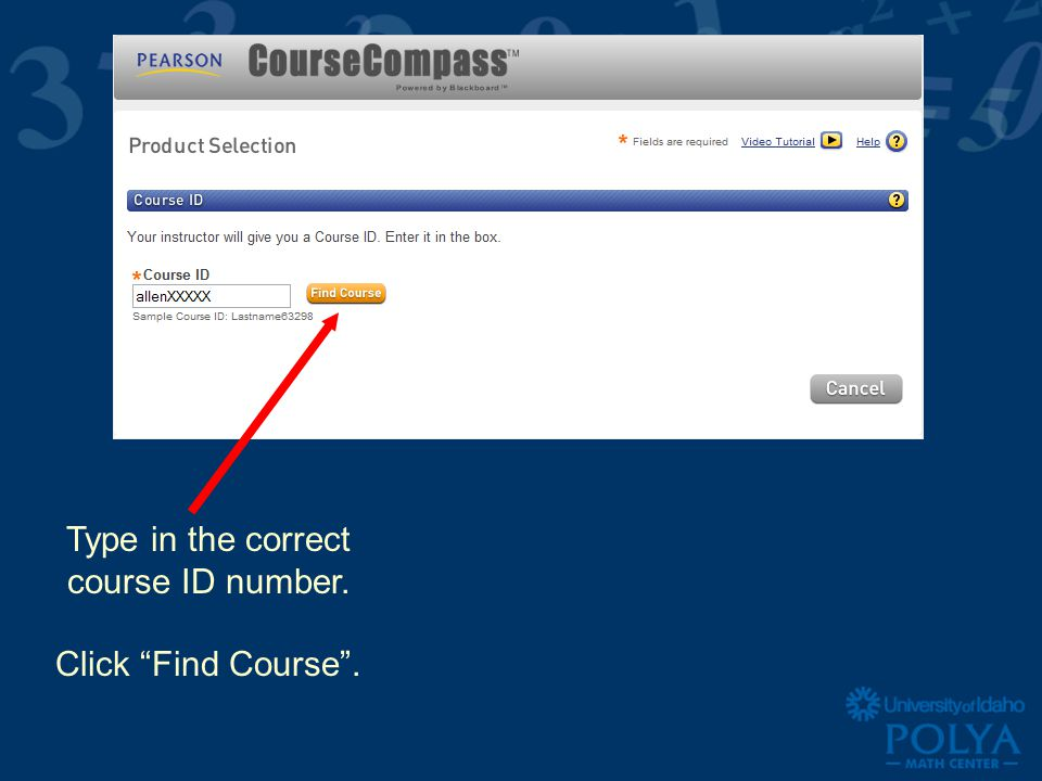 Type in the correct course ID number. Click Find Course .