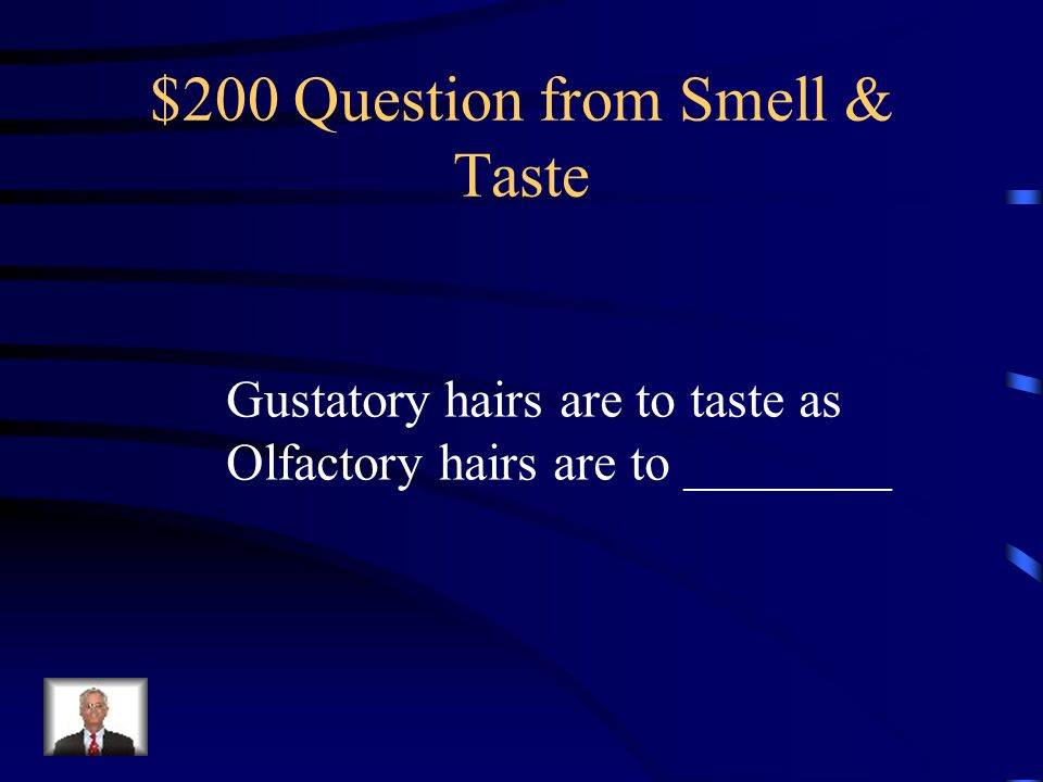 $100 Answer from Smell & Taste Sour