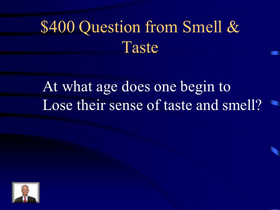 $300 Answer from Smell & Taste Sweet Sour Bitter Salty Umami