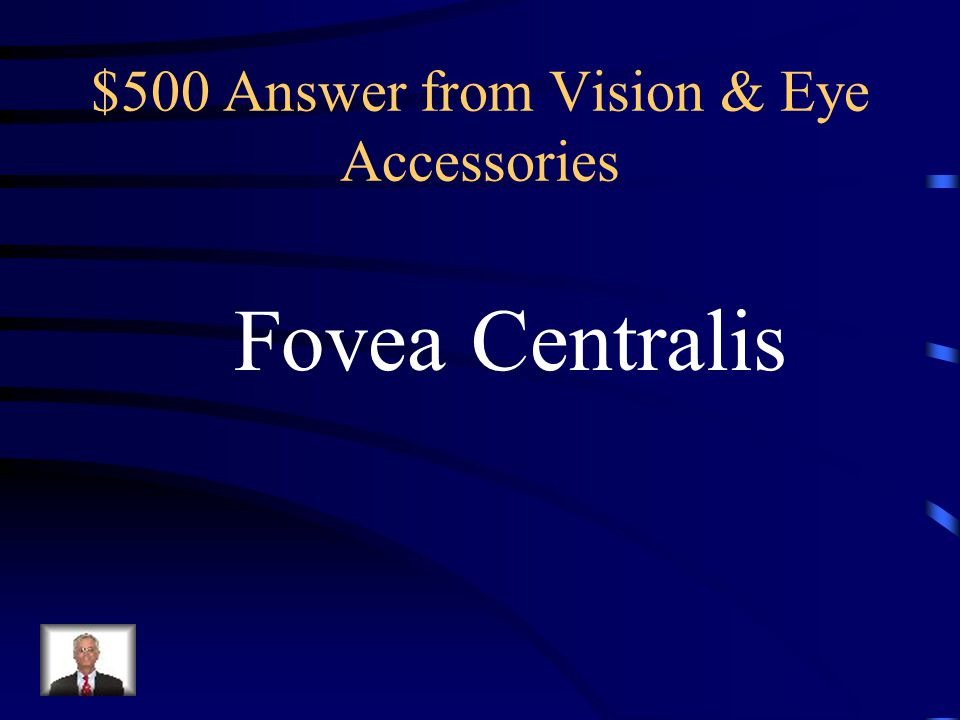 $500 Question from Vision & Eye Accessories Which region of the retina contains Only cones and is the sharpest area Of visual acuity