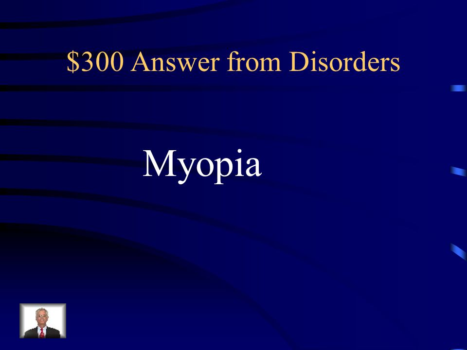 $300 Question from Disorders Nearsightedness