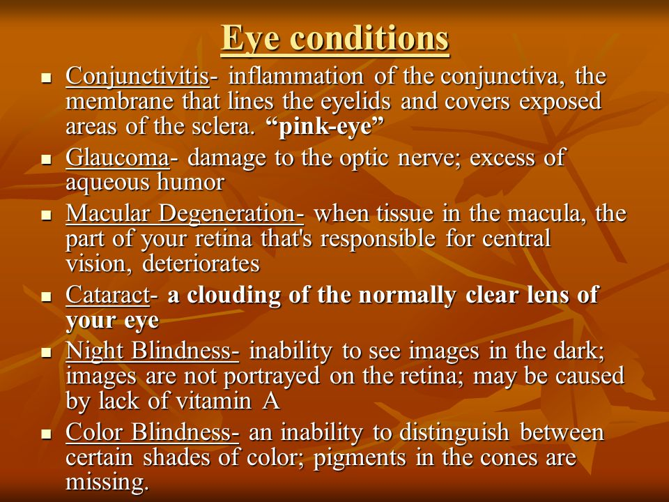 Eye conditions Conjunctivitis- inflammation of the conjunctiva, the membrane that lines the eyelids and covers exposed areas of the sclera.