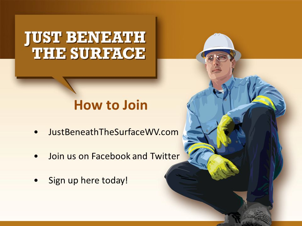 How to Join JustBeneathTheSurfaceWV.com Join us on Facebook and Twitter Sign up here today!
